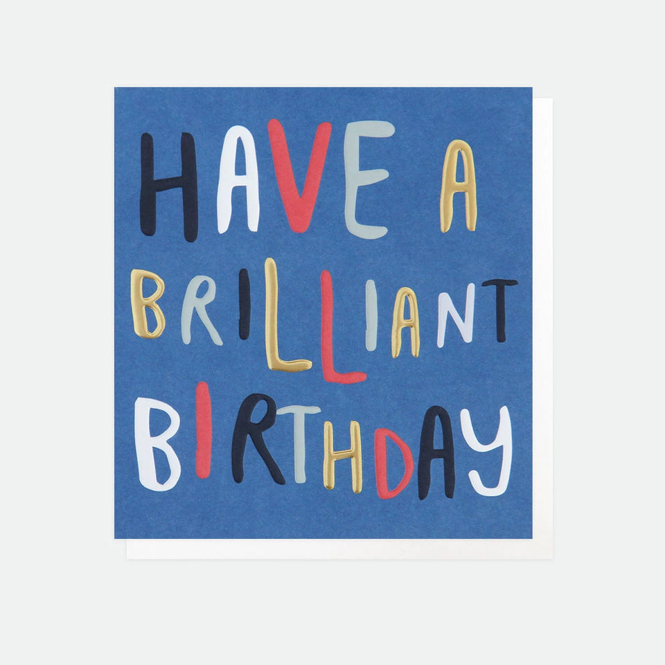 Have a Brilliant Birthday Card - Caroline Gardner