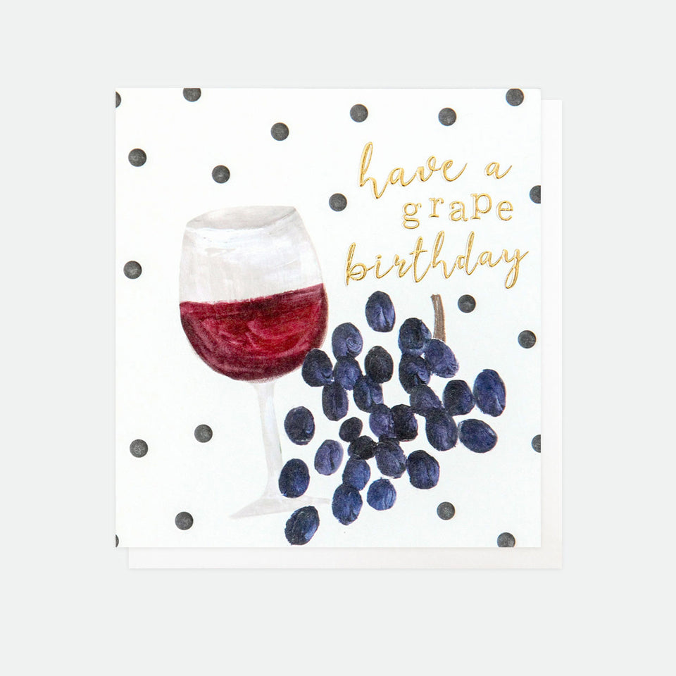 Have a Grape Birthday Card - Caroline Gardner
