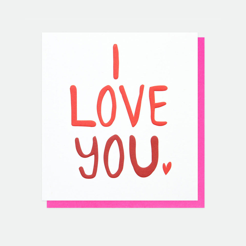 I Love You Greeting Card - Caroline Gardner