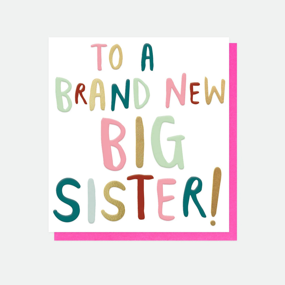 To A Brand New Big Sister Card - Caroline Gardner