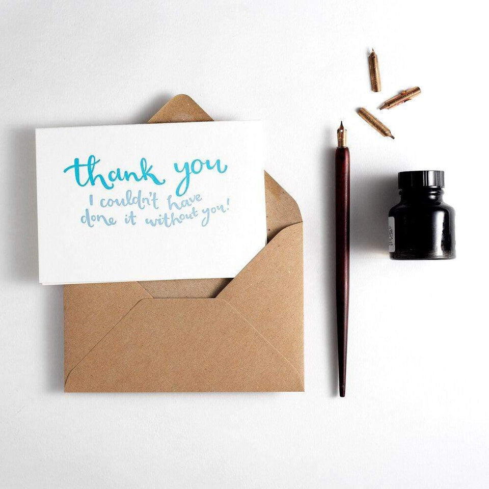 I Couldn't Have Done It Without You Thank You Card - Hunter Paper Co