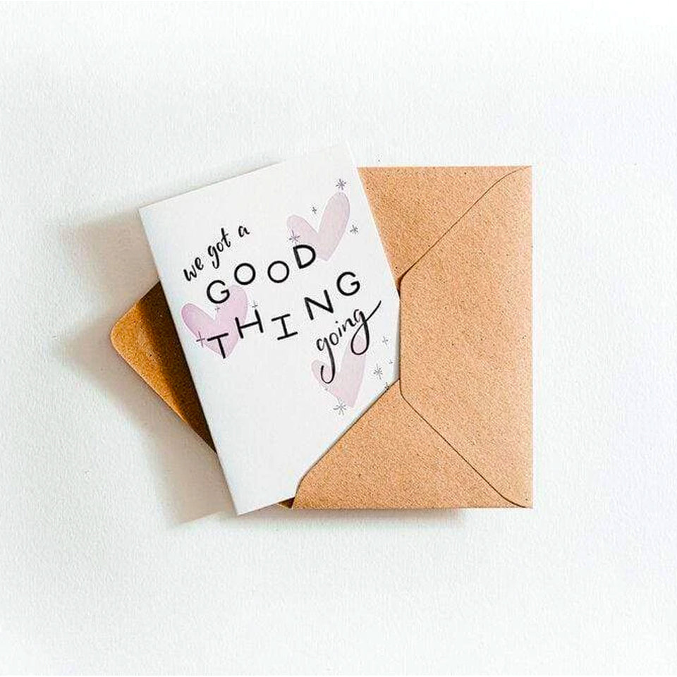 We Got A Good Thing Going Card - Hunter Paper Co