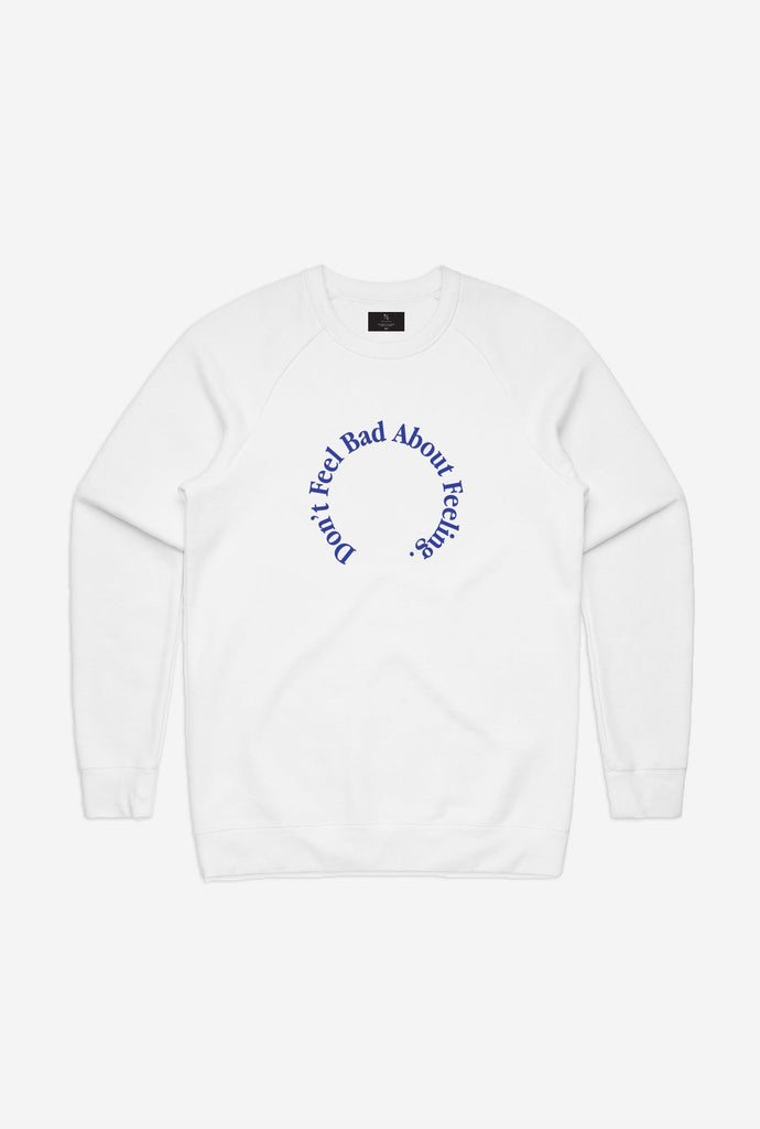Don't Feel Bad About Feeling Crewneck - White