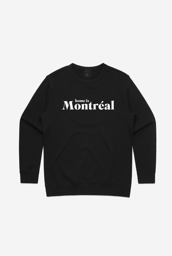 Home is Montreal Crewneck - Black