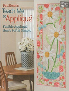 TEACH ME TO APPLIQUE B1284 Pat Sloan Patchwoork Place
