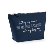 Load image into Gallery viewer, Accessory Bag - Putting my face on to go for a walk with my Dog