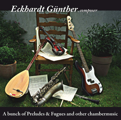 Eckhardt Günther - A Bunch Of Preludes & Fugues and Other Chambermusic (2CD) (5906918670489)