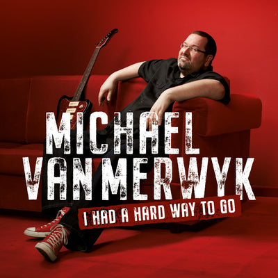 Michael van Merwyk - I Had A Hard Way To Go (Best Of...So Far!) (Smart Record) (5906924503193)
