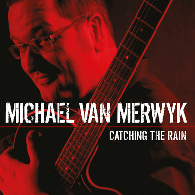 Michael Van Merwyk - Catching The Rain (CD) (5948065480857)