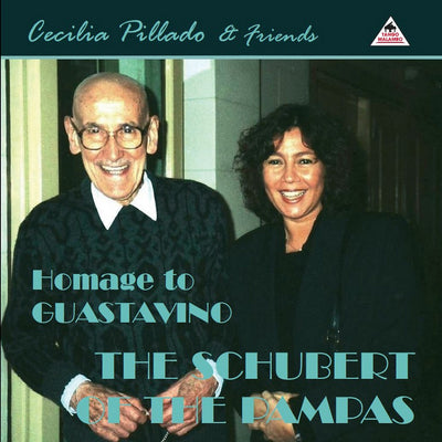 Cecilia Pillado & Friends - Homage To Guastavino - The Schubert Of The Pampas (CD) (5948065546393)
