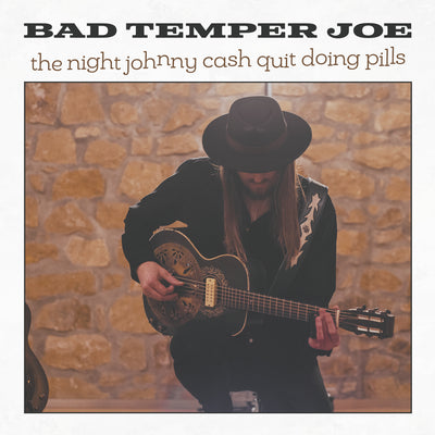 Bad Temper Joe - The Night Johnny Cash Quit Doing Pills (MP3-Download) (6120569569433)