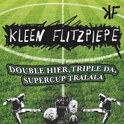 Kleen Flitzpiepe - Double hier, Triple da, Supercup tralala (Mp3-Download) (6733928235161)