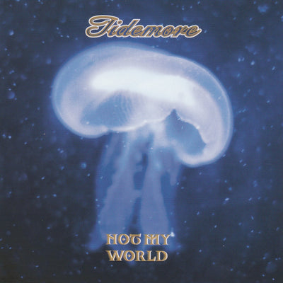 Tidemore - Not My World (CD) (5906919293081)
