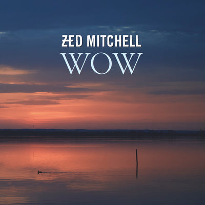 Zed Mitchell - Wow (CD) (5871781511321)