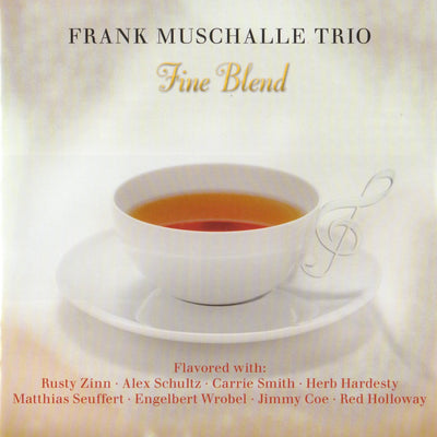 Frank Muschalle Trio - Fine Blend (CD) (5871674032281)