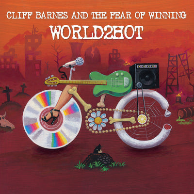 Cliff Barnes And The Fear Of Winning - World2Hot (CD) (5871733244057)