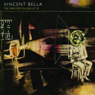 Vincent Bella - The Dark Side Pulling At Us (CD)