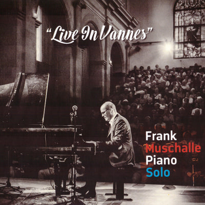 Frank Muschalle (Piano Solo) - Live In Vannes (CD)