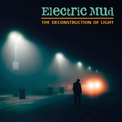 Electric Mud - The Deconstruction of Light  (CD) (5871772532889)