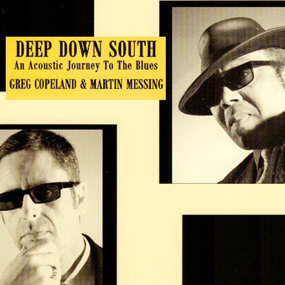 Greg Copeland & Martin Messing - Deep Down South – An Acoustic Journey To The Blues (CD) (5871708602521)