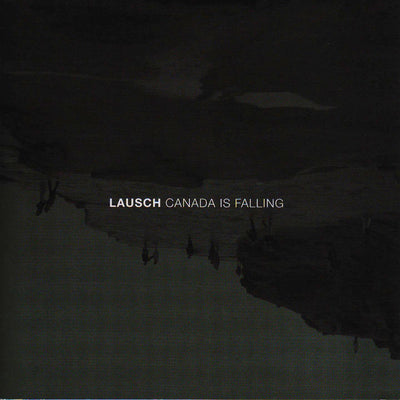 Lausch - Canada is falling (CD) (5871675310233)