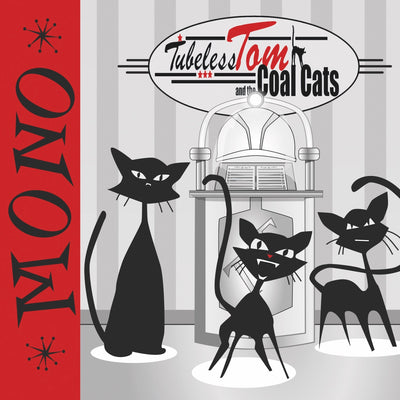 Tubeless Tom and the Coal Cats - Mono (CD) (5871808675993)