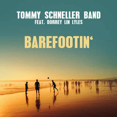 Tommy Schneller Band feat.  Dorrey Lin Lyles - Barefootin' (Maxi Single CD)