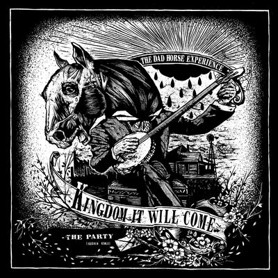 "The Dad Horse Experience - Kingdom It Will Come (7"" Single) (7"" Vinyl-Single)"