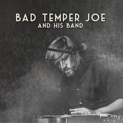 Bad Temper Joe - Bad Temper Joe And His Band (CD)