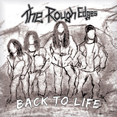 The Rough Edges - Back To Life (CD)