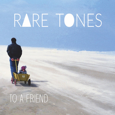 Rare Tones - To A Friend (CD)