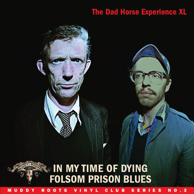 "The Dad Horse Experience XL - In My Time Of Dying/Folsom Prison Blues (7'' Vinyl) (7"" Vinyl-Single)"