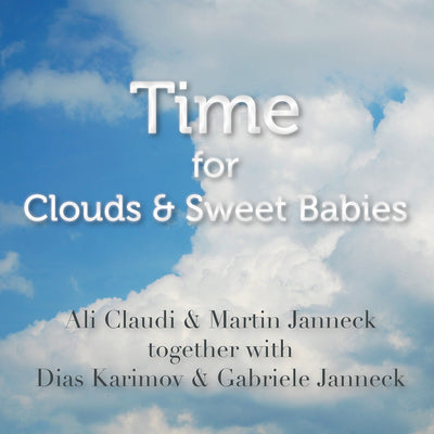 Ali Claudi & Martin Janneck together with Dias Karimov & Gabriele Janneck - Time For Clouds & Sweet Babies (CD) (5871803629721)