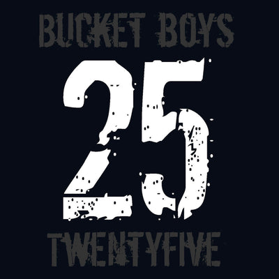 Bucket Boys - Twentyfive (CD)