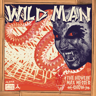"The Howlin' Max Messer Show - Wild Man/Why I Cry (7"" Vinyl-Single)"
