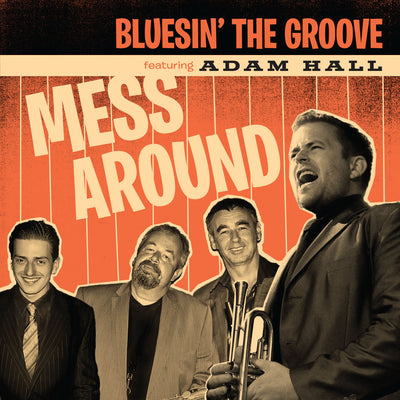 Bluesin' The Groove feat. Adam Hall - Mess Around (CD) (5871687041177)