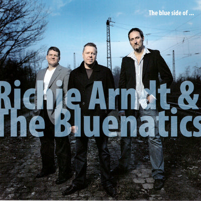Richie Arndt & The Bluenatics - The Blue Side Of… (CD) (5871712534681)