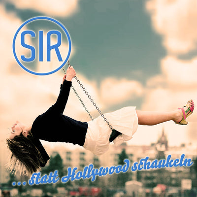 SIR - …statt Hollywood schaukeln (CD)
