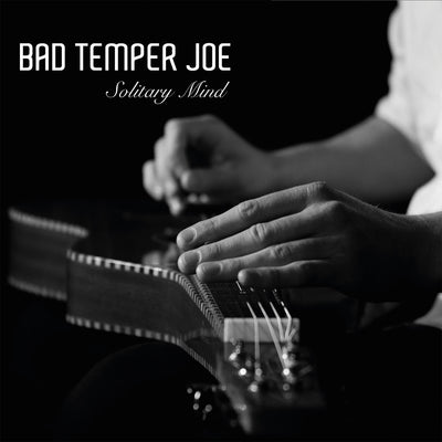 Bad Temper Joe - Solitary Mind (CD)