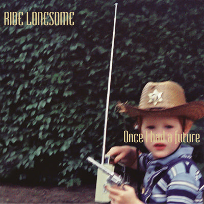 Ride Lonesome - Once I Had A Future (CD)