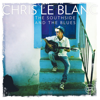 Chris Le Blanc - The Southside and The Blues (CD) (5871789637785)