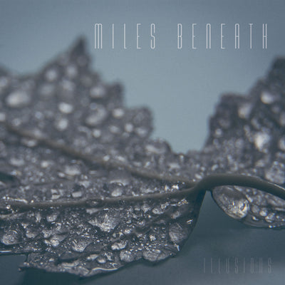 Miles Beneath - Illusions (CD)