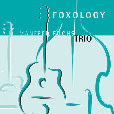 Manfred Fuchs Trio - Foxology (CD)