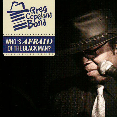 Greg Copeland Band - Who's Afraid Of The Black Man? (CD)