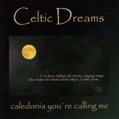 Celtic Dreams - Caledonia You're Calling Me (CD)