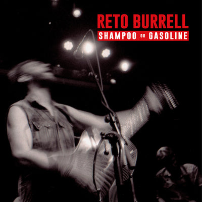 Reto Burrell - Shampoo or Gasoline (CD)