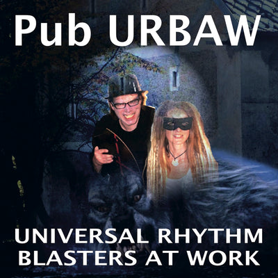 Universal Rhythm Blasters At Work - Pub Urbaw (CD)