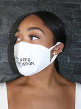 "Load image into Gallery viewer, ""I Don't Need Your Situation"" Mask 
