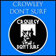 Crowley Don't Surf