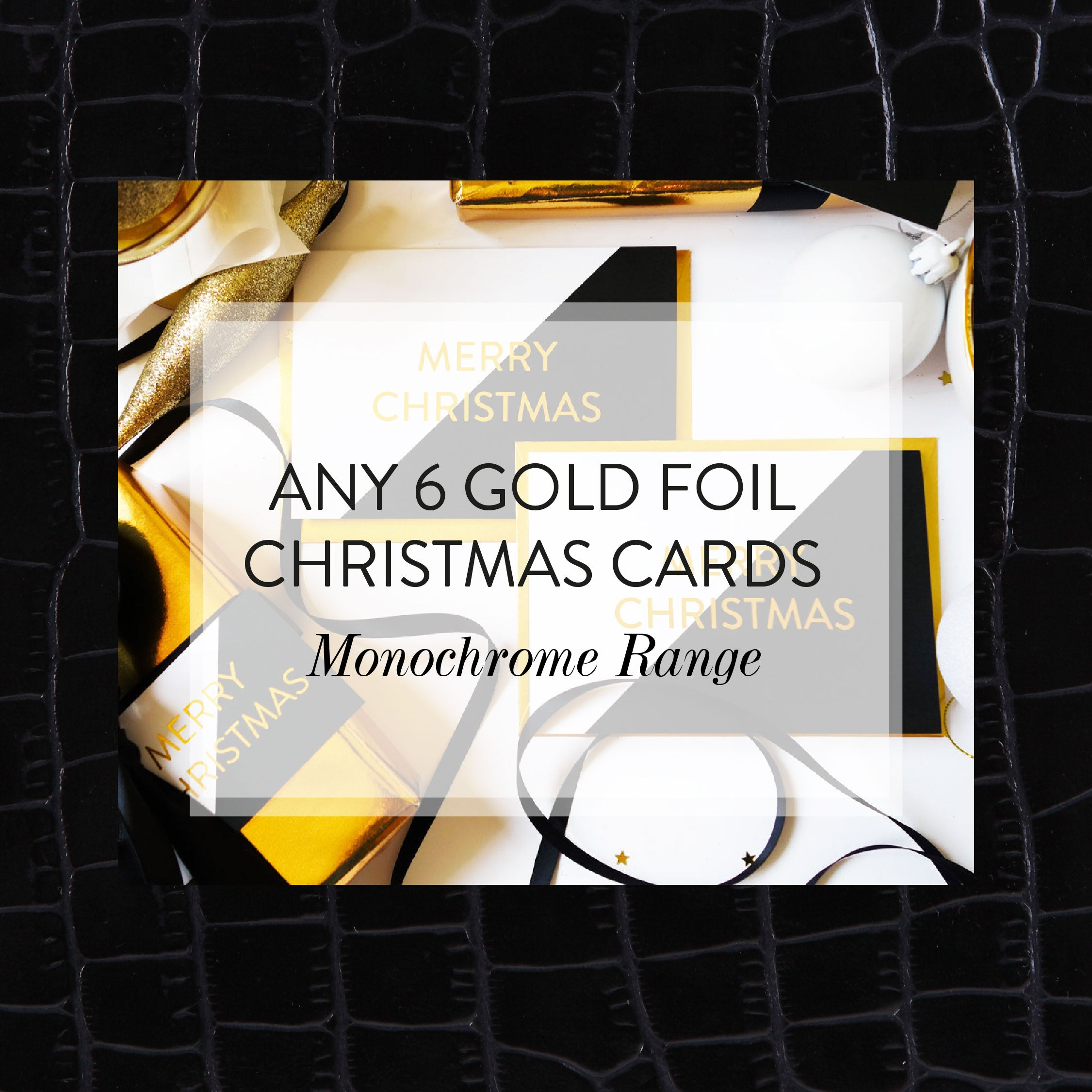 6 x Gold Foil Christmas Cards-Monochrome Range